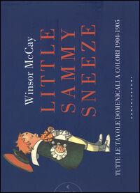 Little Sammy Sneeze. Tutte le favole domenicali a colori 1904-1905