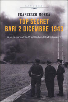 Radiospeed.it Top secret Bari, 2 dicembre 1943. La vera storia della Pearl Harbor del Mediterraneo Image
