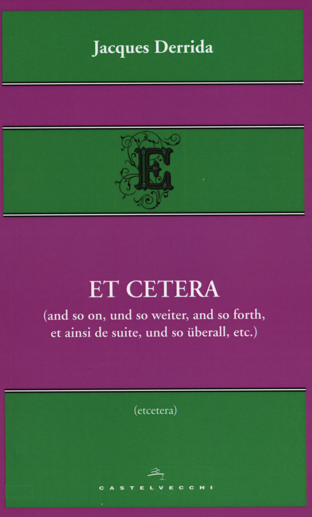 Et cetera (and so on, und so weiter, and so forth, et ainsi de suite, und so überall, etc.)