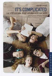 Its complicated. La vita sociale degli adolescenti sul web.pdf