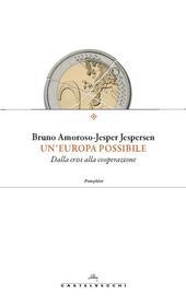 Un'Europa possibile. Dalla crisi alla cooperazione