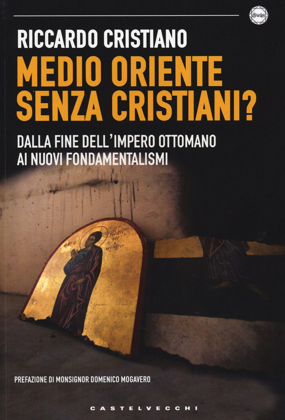 Medio Oriente senza cristiani? Dalla fine dell'impero Ottomano ai nuovi fondamentalismi