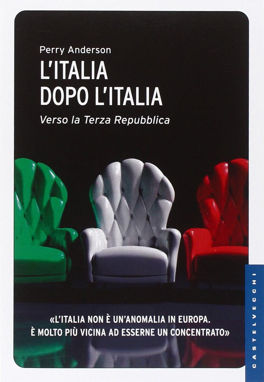 L' Italia dopo l'Italia. Verso la Terza Repubblica