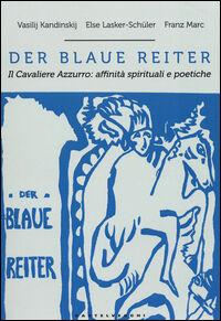 Der blaue reiter. Il cavaliere azzurro: affinità spirituali e poetiche