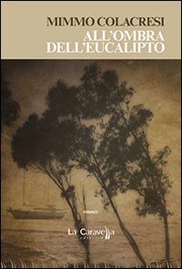 All'ombra dell'eucalipto