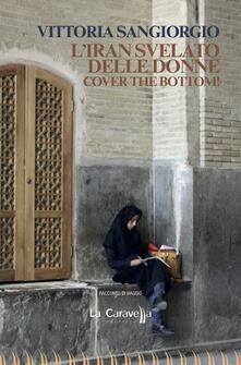Listadelpopolo.it L' Iran svelato delle donne. Cover the bottom! Image