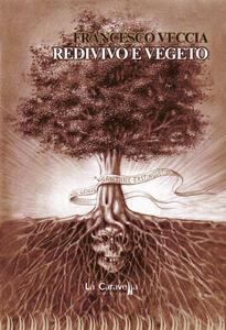 Redivivo e vegeto