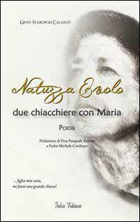 Natuzza Evolo due chiacchere con Maria