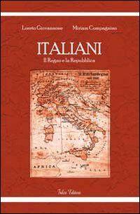 Italiani. Il Regno e la Repubblica