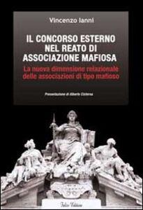 Il concorso esterno nel reato di associazione mafiosa. La nuova dimensione relazionale delle associazioni di tipo mafioso