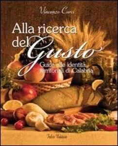 Alla ricerca del gusto. Guida alle identità territoriali di Calabria