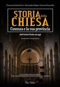 Storia della Chiesa. Cosenza e la sua provincia. Dall'unità d'Italia ad oggi