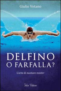 Delfino o farfalla? L'arte di nuotare master