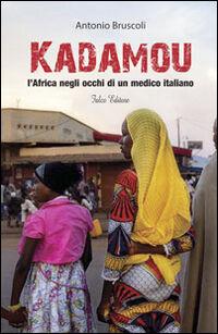 Kadamou. L'Africa negli occhi di un medico italiano