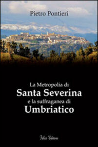 La metropolia di Santa Severina e la suffraganea di Umbriatico