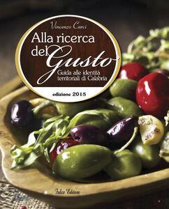 Alla ricerca del gusto. Guida alle identità territoriali di Calabria 2015