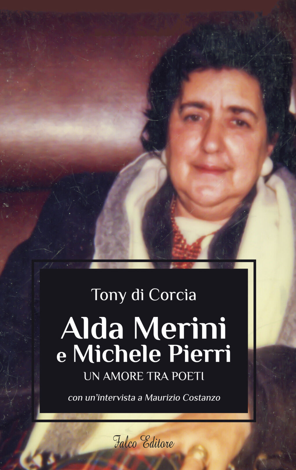 Alda Merini e Michele Pierri. Un amore tra poeti