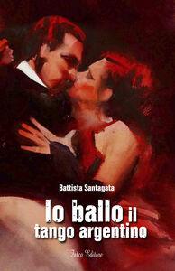Io ballo il tango argentino