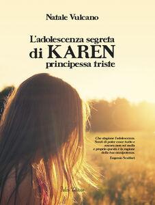 L' adolescenza segreta di Karen principessa triste