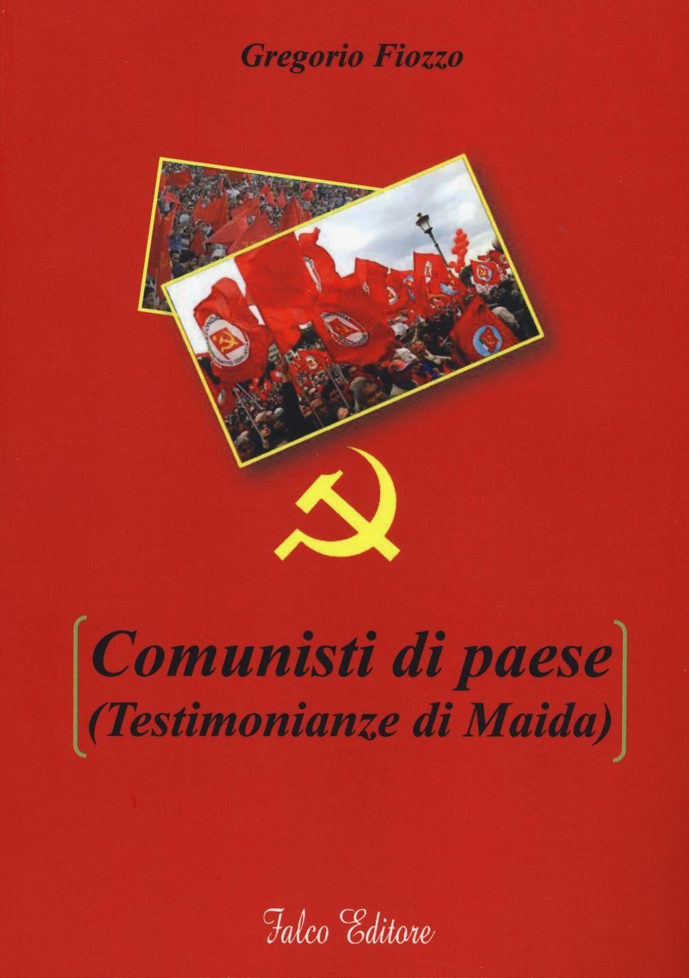 Comunisti di paese (testimonianze di Maida)