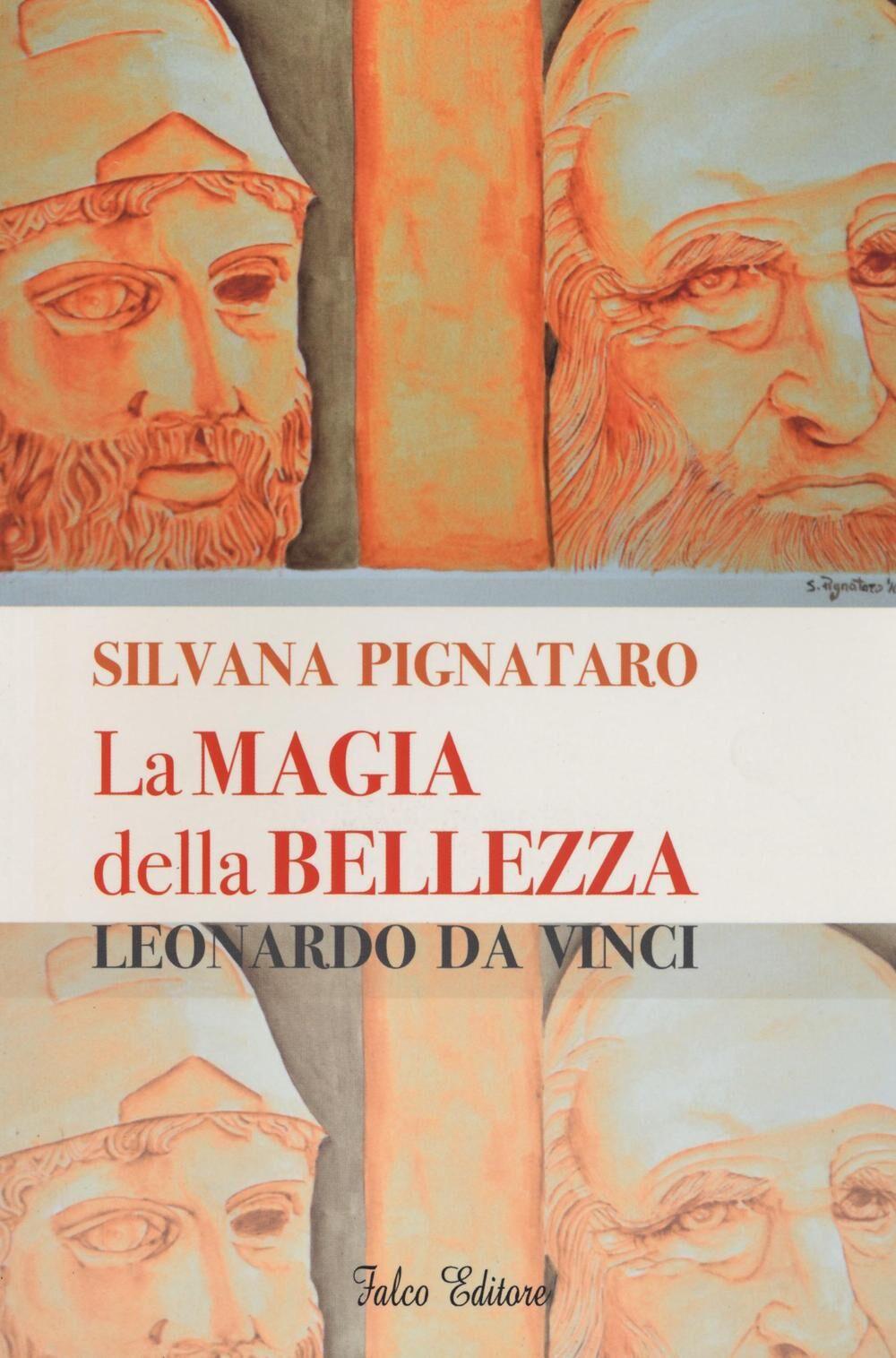 La magia della bellezza. Leonardo da Vinci