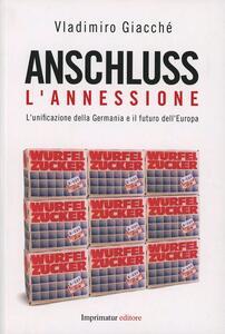 Anschluss. L'annessione. L'unificazione della Germania e il futuro dell'Europa - Vladimiro Giacchè - copertina