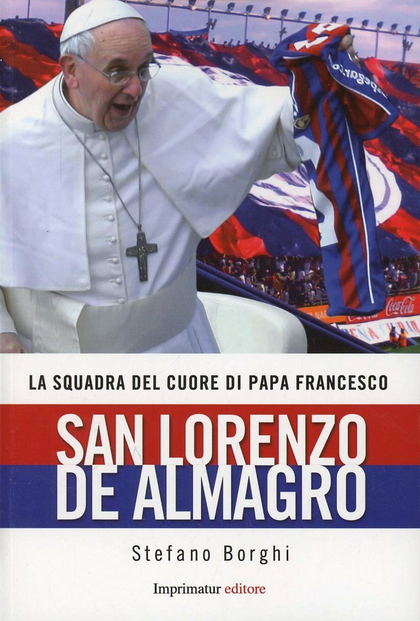 La squadra del cuore di papa Francesco. San Lorenzo de Almagro