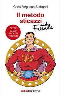 Il metodo sticazzi and friends