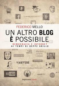 Un altro blog è possibile. Perché non funziona la democrazia digitale