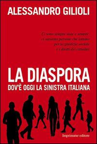 La diaspora. Dov'è oggi la sinistra italiana