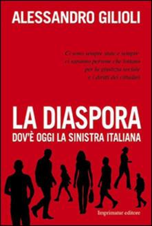 Ristorantezintonio.it La diaspora. Dov'è oggi la sinistra italiana Image