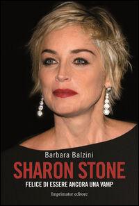 Sharon Stone. Felice di essere ancora una vamp