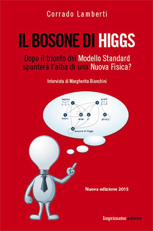 Il bosone di Higgs. Dopo il trionfo del modello standard spunterà l'alba di una nuova fisica?