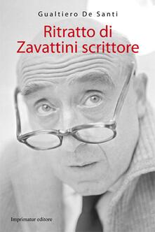 Ritratto di Zavattini scrittore - Gualtiero De Santi - copertina