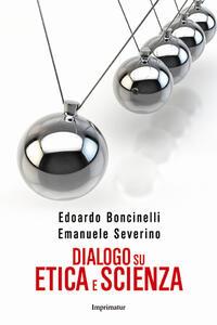 Dialogo su etica e scienza