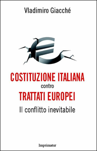 Libro Costituzione italiana contro trattati europei. Il conflitto inevitabile Vladimiro Giacchè