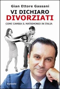 Vi dichiaro divorziati. Come cambia il matrimonio in Italia
