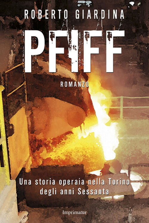 PFIFF. Il romanzo della Fiat