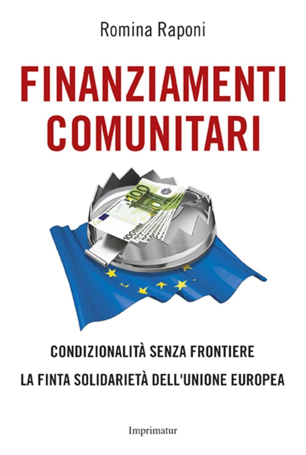 Finanziamenti comunitari condizionalità senza frontiere. La finta solidarietà dell'Unione Europea