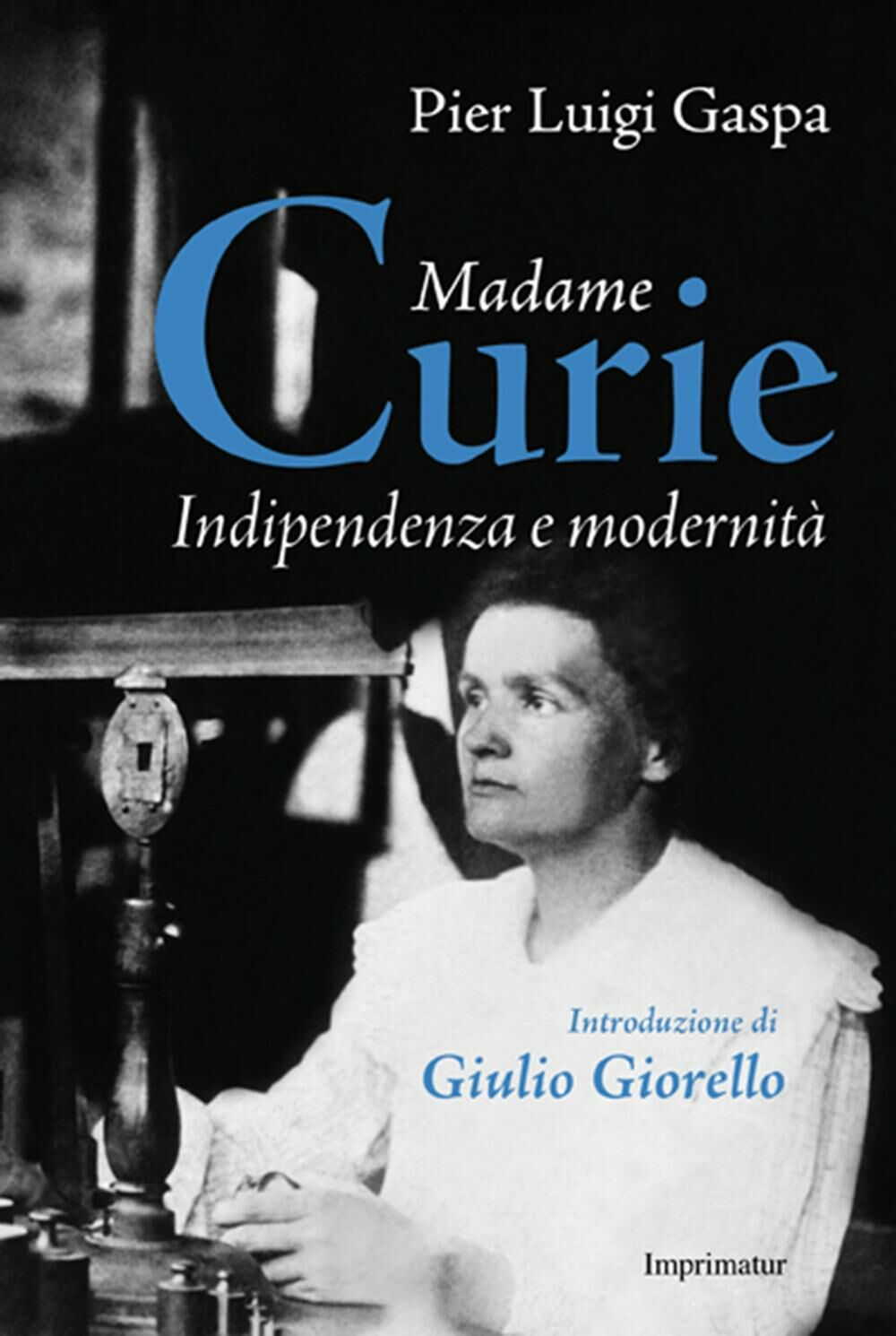 Madame Curie. Indipendenza e modernità