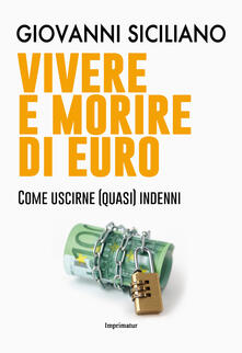 Fondazionesergioperlamusica.it Vivere e morire di euro. Come uscirne (quasi) indenni Image