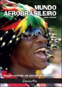 Mundo afrobrasileiro. Viaggio musicale nel paese delle meraviglie