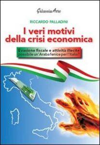 I veri motivi della crisi economica. Evasione fiscale e attività illecite: possibile un'araba fenice per l'Italia?