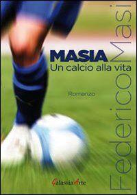 Masia, un calcio alla vita
