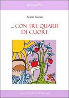 Con tre quarti di cuore - Selene Pascasi - copertina