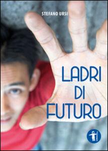 Ladri di futuro
