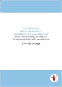 La valutazione delle performance nella pubblica amministrazione. Novità e chiarimenti alla luce del blocco dei rinnovi contrattuali e della spending review