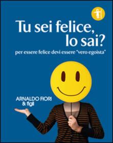 Tu sei felice, lo sai? - Arnaldo Fiori - copertina