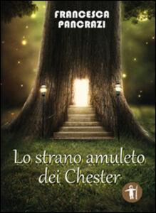 Lo strano amuleto dei Chester