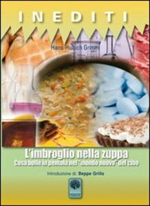 L' imbroglio nella zuppa. Cosa bolle in pentola nel «mondo nuovo» del cibo